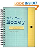 It's Your Money: Achieving Financial Well Being Chronicle Books LLC Staff and Karen McCall