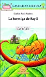 img - for La Hormiga de Sayil (Castillo de la Lectura Blanca) (Spanish Edition) book / textbook / text book