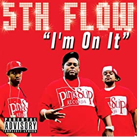 I'm On It (Explicit): 5th Flow