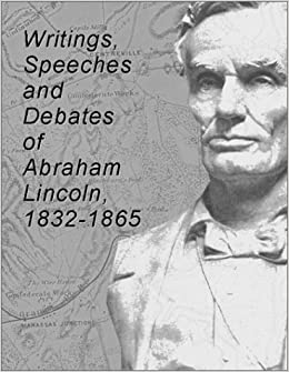 Abraham Lincoln: His Speeches and Writings by Roy Basler - PDF free download eBook