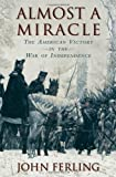 Book cover for Almost a Miracle: The American Victory in the War of Independence