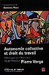 Autonomie collective et droit du travail