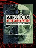 Science Fiction of the 20th Century : An Illustrated History Limited Edition of 2000