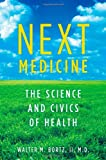 img - for Next Medicine: The Science and Civics of Health book / textbook / text book