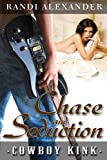 Chase & Seduction (Cowboy Kink)