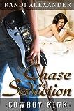 Chase & Seduction (Cowboy Kink)