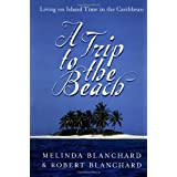 A Trip to the Beach: Living on Island Time in the Caribbean ~ Melinda Blanchard