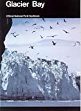 img - for Glacier Bay: A Guide to Glacier Bay National Park and Preserve (National Park Service Handbook) book / textbook / text book