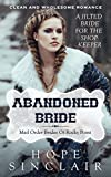Mail Order Bride: Abandoned Bride (A Jilted Bride for the Shopkeeper) (A Clean Western Historical Romance) (Mail Order Brides of Rocky Point Book 3)