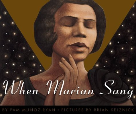 When Marian Sang: The True Recital of Marian Anderson, Pam Munoz Ryan