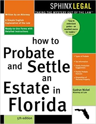 """""""How to Probate and Settle an Estate in Florida, 5E"""" (Probate & Settle an Estate in Florida) written by Gudrun Nickel"""