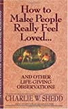 img - for How to Make People Really Feel Loved: And Other Life-Giving Observations book / textbook / text book