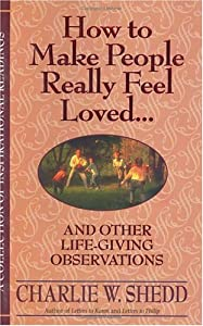 How to Make People Really Feel Loved: And Other Life ...