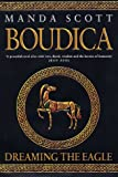 Manda Scott Boudica: Dreaming the Eagle