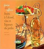 echange, troc Aglaé Blin, Anne Valéry - Faire et offrir fruits à l'alcool, vins et liqueurs du jardin