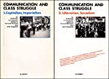 Communication and class struggle: An anthology in 2 volumes