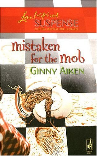 Mistaken for the Mob (The Mob Series #1) (Steeple Hill Love Inspired Suspense #26), Aiken,Ginny