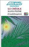 echange, troc Assimil - Collection Langues Régionales - Le Créole sans peine (Guadeloupéen) (coffret 2 cassettes)
