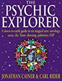 img - for Psychic Explorer: A Down-To-Earth Guide to Six Magical Arts : Astrology, Auras, the Tarot, Dowsing, Palmistry, Esp book / textbook / text book