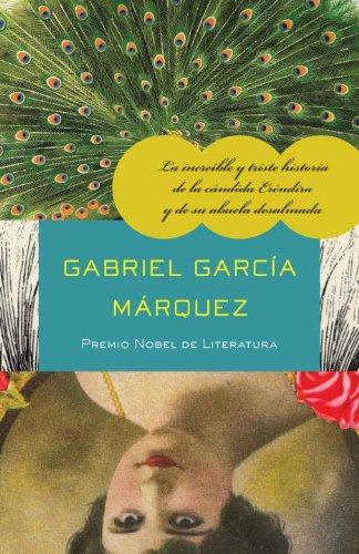 La incre ble y triste historia de la c ndida Er ndira y de su abuela desalmada (Spanish Edition)