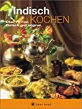 Indisch kochen - A cook book - Über 70 mal - Einfach und original - Marcela Kumar, Bikash Kumar
