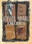 Your Travel Guide To Civil War America
