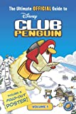 The Ultimate Official Guide to Disney Club Penguin, Vol. 1