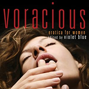 Voracious: Erotica for Women | [Violet Blue, Molly Weatherfield]