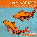 Métaphysique des tubes Audiobook by Amélie Nothomb Narrated by Élodie Huber