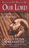 Praying in the Presence of Our Lord with St. Padre Pio