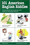 101 American English riddles :  Understanding language and culture through humor /