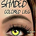 Shaded: Colored Lies Audiobook by R.E. Danielle, T.D. Dean Narrated by Rob Saladino
