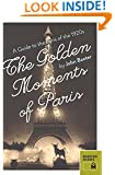 The Golden Moments of Paris: A Guide to the Paris of the 1920s