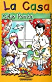 La Casa (Color y Crayon) (Spanish Edition) (9583009733) by Roman, Celso