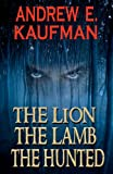 ISBN: 0615569617 - The Lion, the Lamb, the Hunted