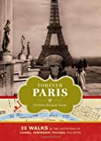 img - for Forever Paris: 25 Walks in the Footsteps of Chanel, Hemingway, Picasso, and More book / textbook / text book