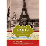 Forever Paris: 25 Walks in the Footsteps of Chanel, Hemingway, Picasso, and More ~ Christina Henry de Tessan