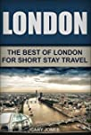 London: The Best Of London For Short...