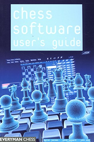Chess Software User's Guide: Making the Most of Your Chess Software (Everyman Chess)