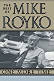 One More Time: The Best of Mike Royko (0226730727) by Royko, Mike