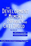 img - for The Development of Memory in Infancy and Childhood (Studies in Developmental Psychology) book / textbook / text book
