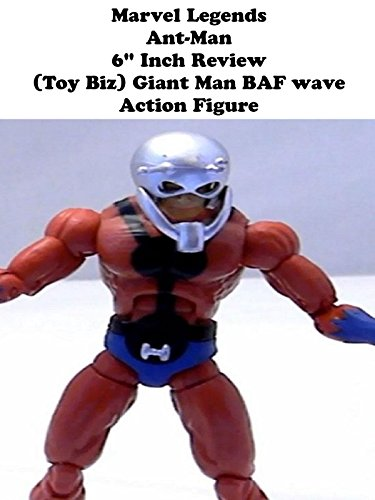 "Marvel Legends ANT-MAN 6"" inch Review (Toy Biz) Giant Man series action figure"
