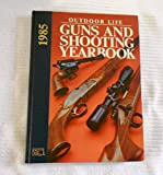 Outdoor Life - Guns and Shooting Yearbook, 1985 (0943822459) by Outdoor Life