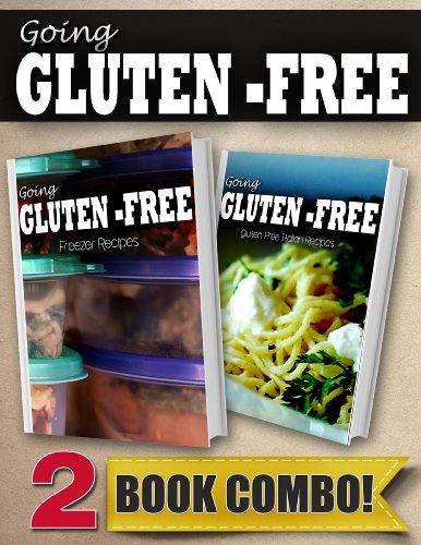Gluten-Free Freezer Recipes and Gluten-Free Italian Recipes: 2 Book Combo (Going Gluten-Free)