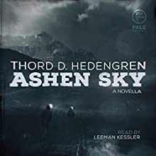 Ashen Sky: A Novella Audiobook by Thord D. Hedengren Narrated by Leeman Kessler