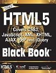 HTML5 BLACK BOOK: COVERS CSS3, JAVASC...