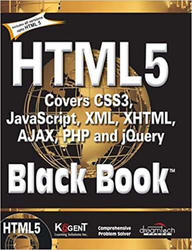 HTML5 Black Book: Covers CSS3, Javascript, XML, XHTML, Ajax, PHP and Jquery