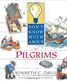 Don't Know Much About the Pilgrims (0060286091) by Davis, Kenneth C.