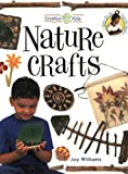 Nature Crafts (Creative Kids) (1581802927) by Williams, Joy