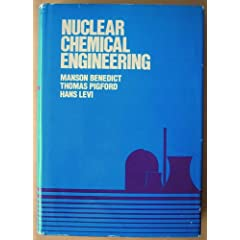 Nuclear Chemical Engineering - Manson Benedict, Thomas H. Pigford, Hans Wolfgang Levi